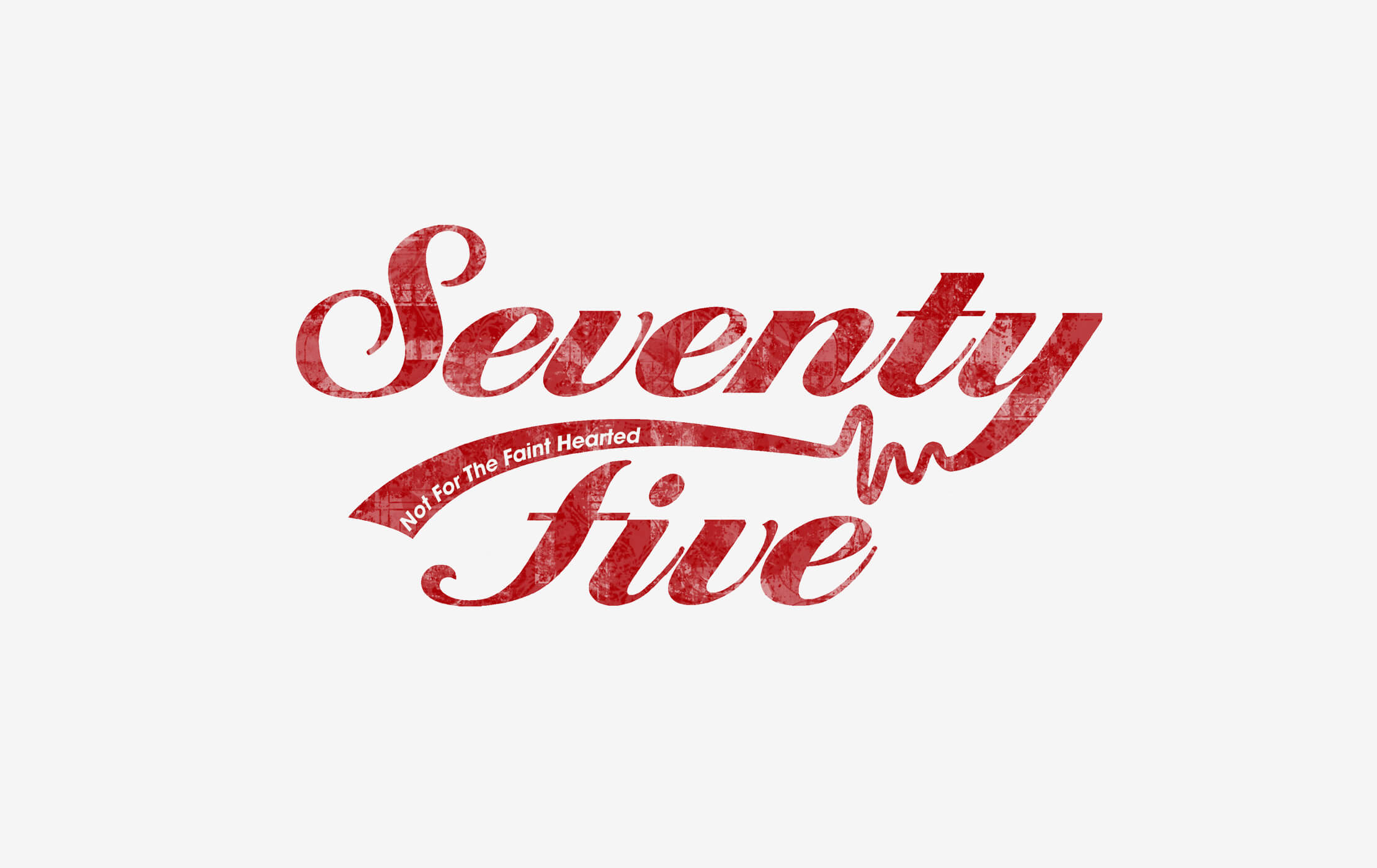 Dark red 'Seventy Five' logo on a light grey background, written in a rustic heavy script font with the tagline 'Not for the Faint Hearted' in white