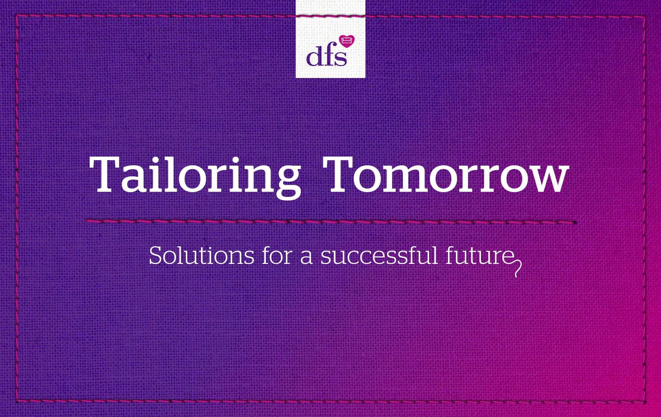 Main 'Tailoring Tomorrow' logo and accompanying tagline in white text, stitched into a purple and pink fabric background
